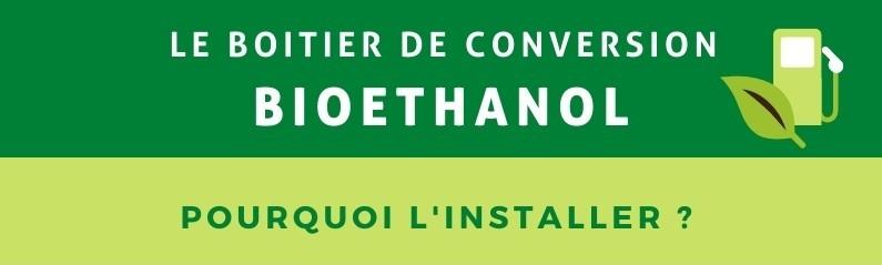 Le boitier de conversion bioéthanol : pourquoi l'installer ?
