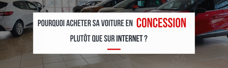 Pourquoi acheter sa voiture en concession plutôt que d'acheter sur internet ?